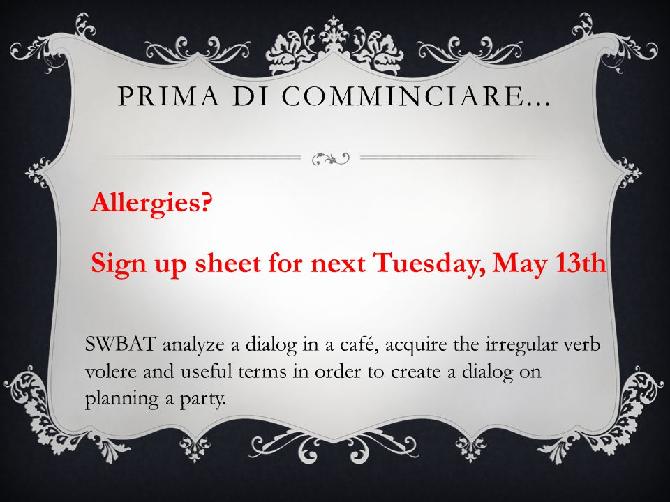 PRIMA DI COMMINCIARE... Allergies.