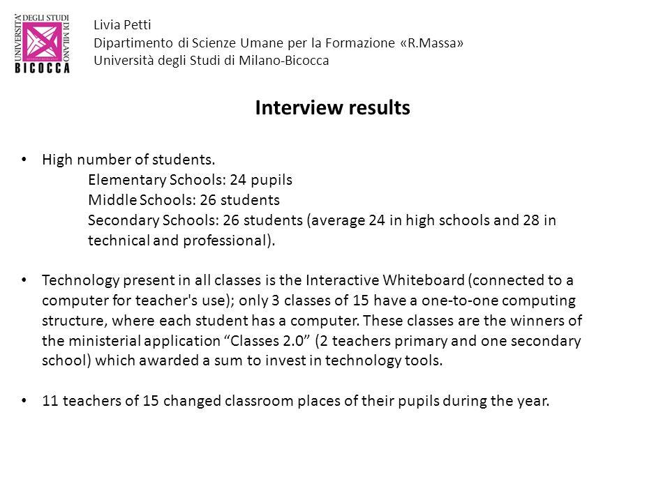 Livia Petti Dipartimento di Scienze Umane per la Formazione «R.Massa» Università degli Studi di Milano-Bicocca Interview results High number of students.