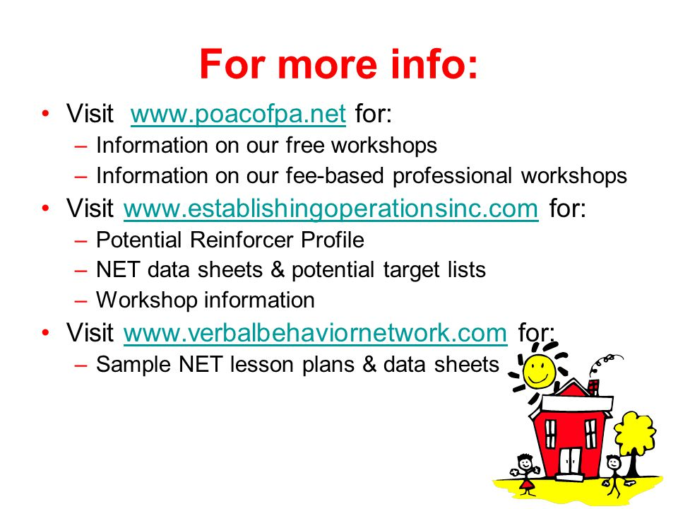 For more info: Visit www.poacofpa.net for:www.poacofpa.net –Information on our free workshops –Information on our fee-based professional workshops Vis