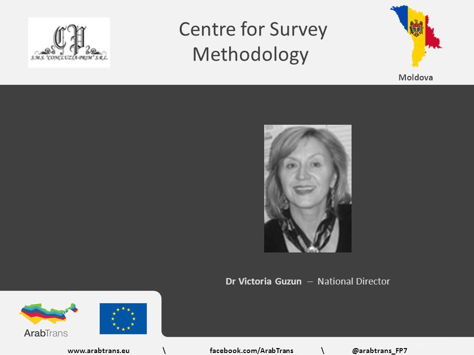 www.arabtrans.eu\facebook.com/ArabTrans \@arabtrans_FP7 Moldova Centre for Survey Methodology Dr Victoria Guzun – National Director