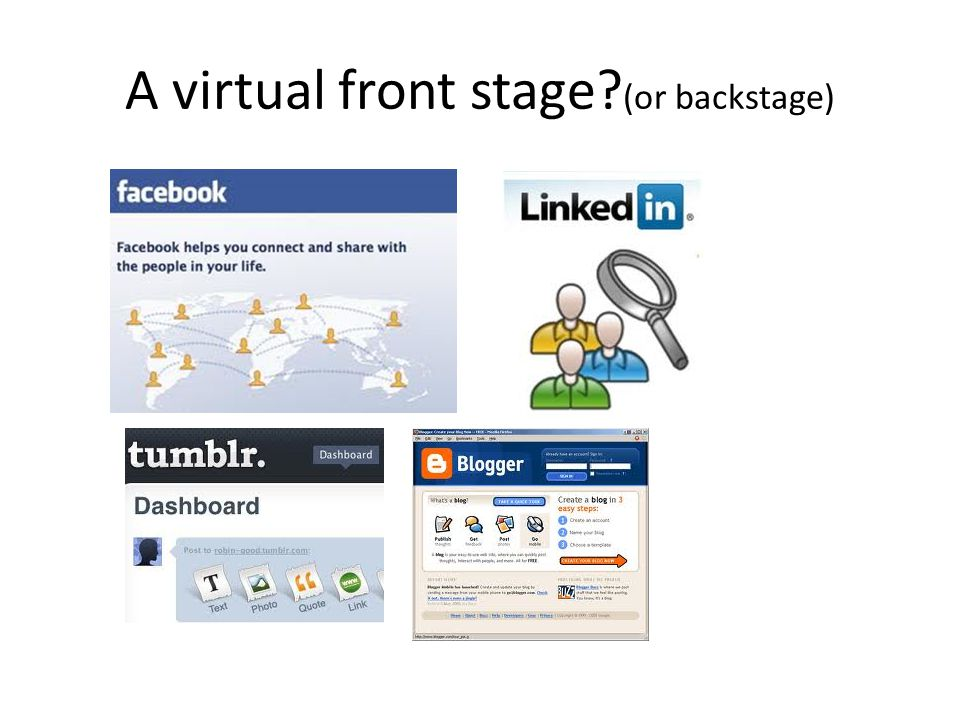 A virtual front stage (or backstage)
