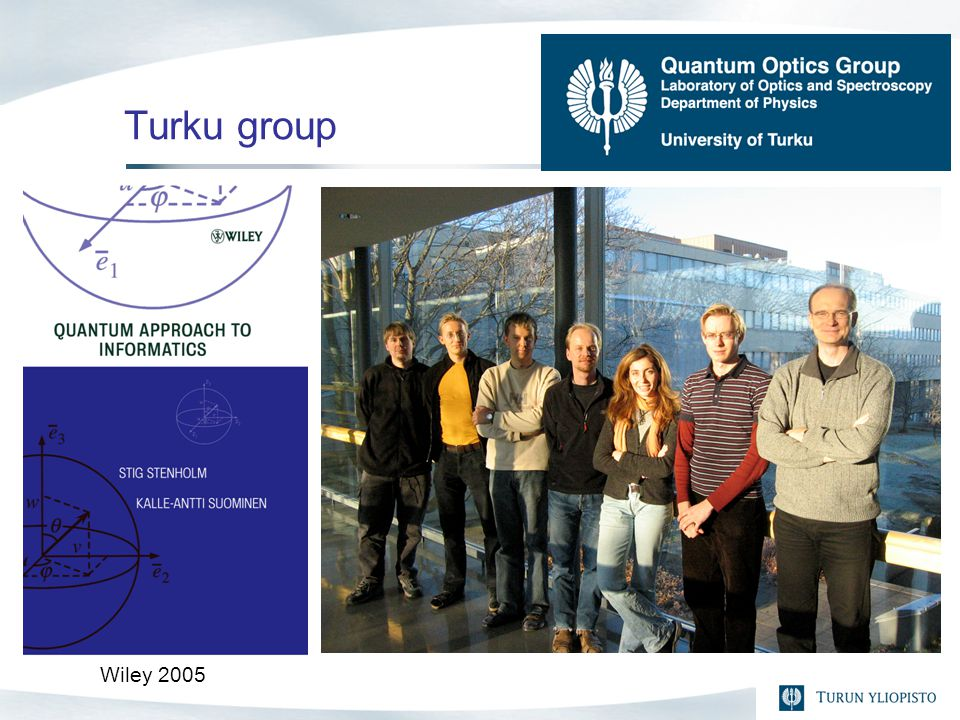 Department of Physics University of Turku Turku group Wiley 2005