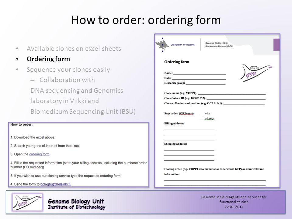 How to order: ordering form Available clones on excel sheets Ordering form Sequence your clones easily – Collaboration with DNA sequencing and Genomic