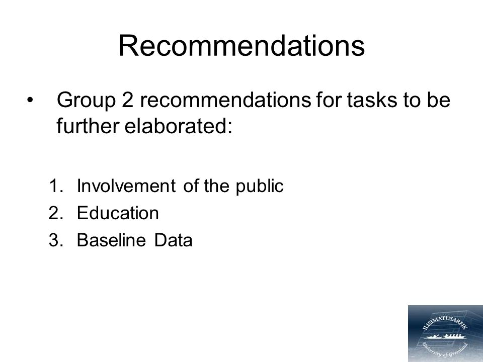 Recommendations Group 2 recommendations for tasks to be further elaborated: 1.