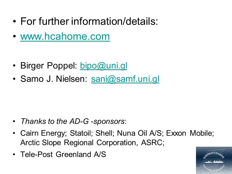 For further information/details: www.hcahome.com Birger Poppel: bipo@uni.glbipo@uni.gl Samo J. Nielsen: sani@samf.uni.glsani@samf.uni.gl Thanks to the