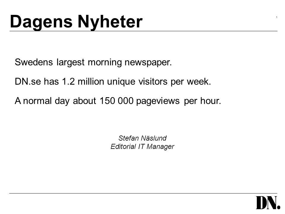 1 Dagens Nyheter Swedens largest morning newspaper.