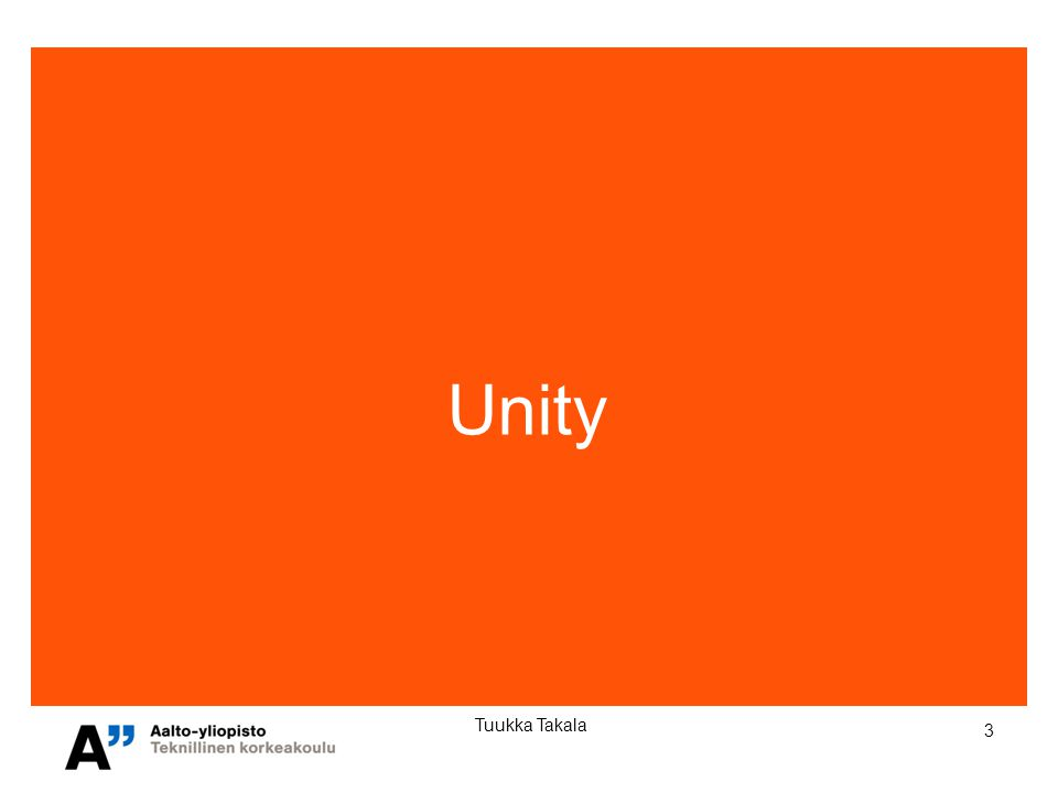 4 Tuukka Takala What is Unity about.