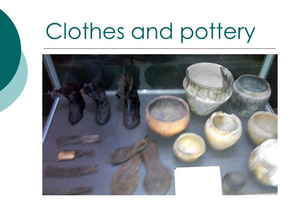 Clothes and pottery