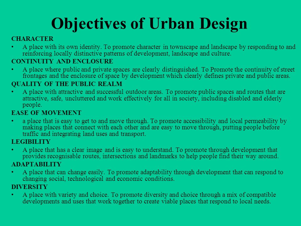 Objectives of Urban Design CHARACTER A place with its own identity.