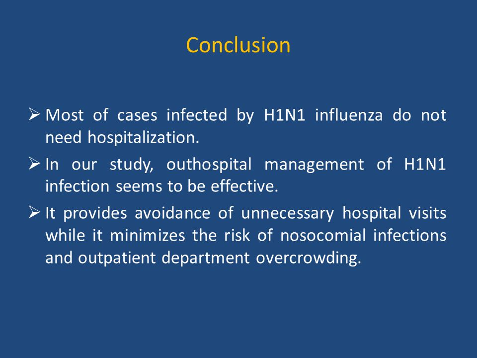 Conclusion  Most of cases infected by H1N1 influenza do not need hospitalization.