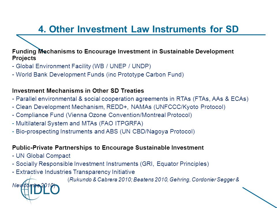 4. Other Investment Law Instruments for SD Funding Mechanisms to Encourage Investment in Sustainable Development Projects - Global Environment Facilit