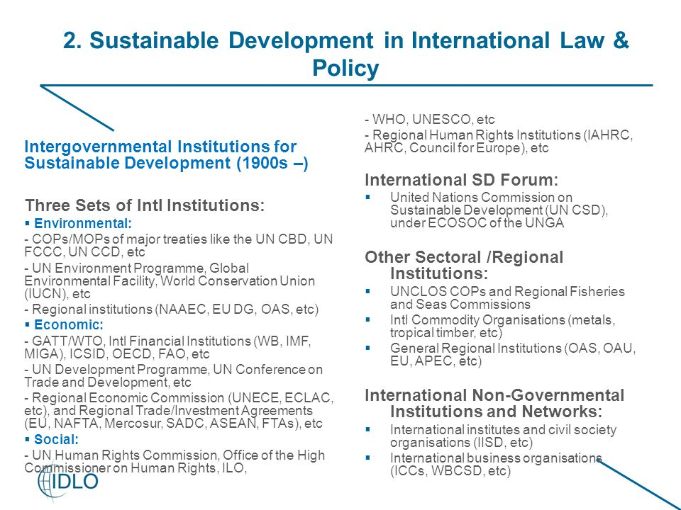 2. Sustainable Development in International Law & Policy Intergovernmental Institutions for Sustainable Development (1900s –) Three Sets of Intl Insti