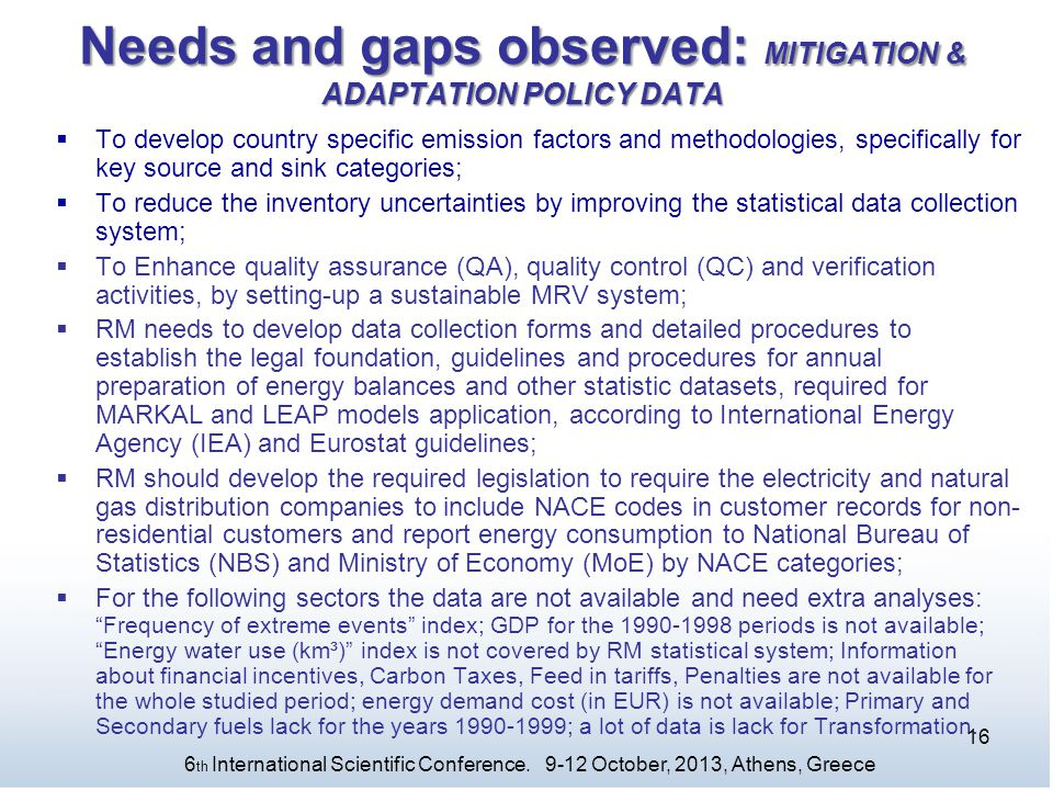 Needs and gaps observed: MITIGATION & ADAPTATION POLICY DATA  To develop country specific emission factors and methodologies, specifically for key so