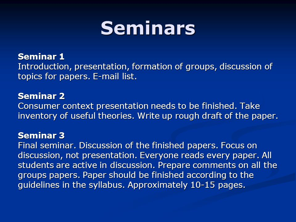 Seminars Seminar 1 Introduction, presentation, formation of groups, discussion of topics for papers.