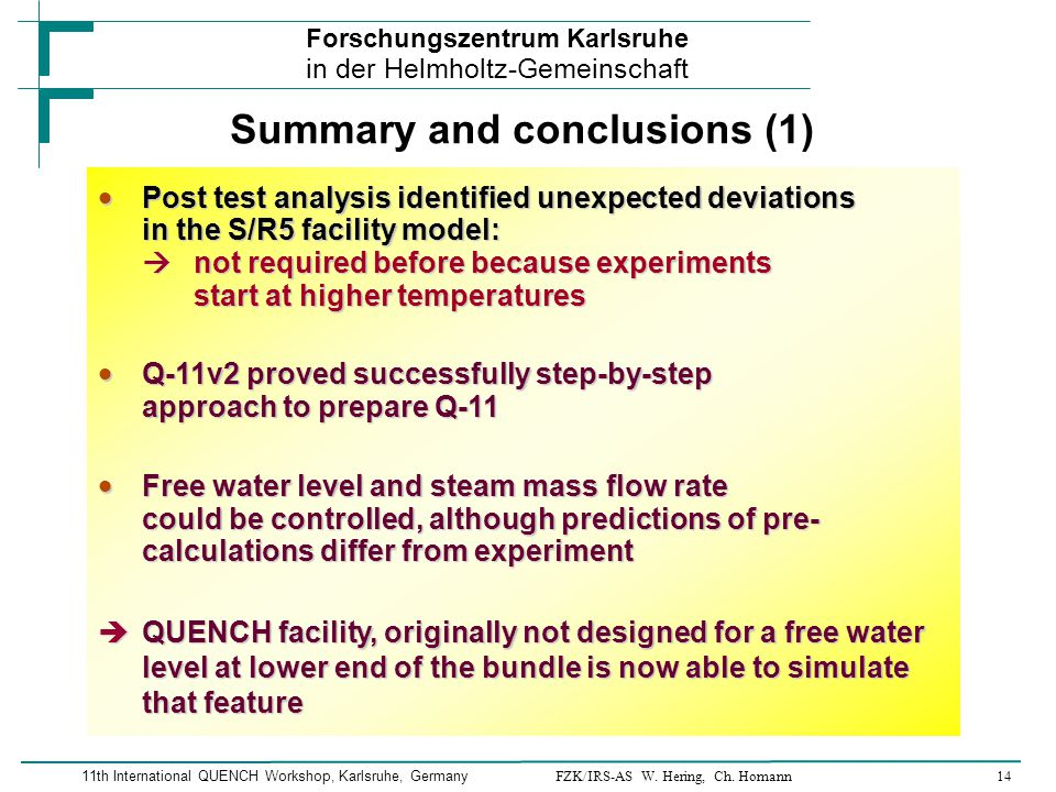 FZK/IRS-AS W. Hering, Ch. Homann14 Forschungszentrum Karlsruhe in der Helmholtz-Gemeinschaft 11th International QUENCH Workshop, Karlsruhe, Germany Su