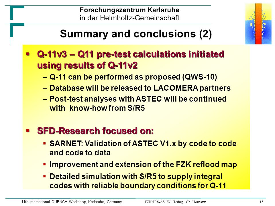 FZK/IRS-AS W. Hering, Ch. Homann15 Forschungszentrum Karlsruhe in der Helmholtz-Gemeinschaft 11th International QUENCH Workshop, Karlsruhe, Germany 
