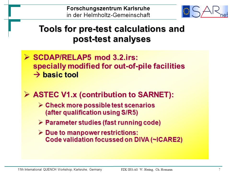 FZK/IRS-AS W. Hering, Ch. Homann7 Forschungszentrum Karlsruhe in der Helmholtz-Gemeinschaft 11th International QUENCH Workshop, Karlsruhe, Germany Too