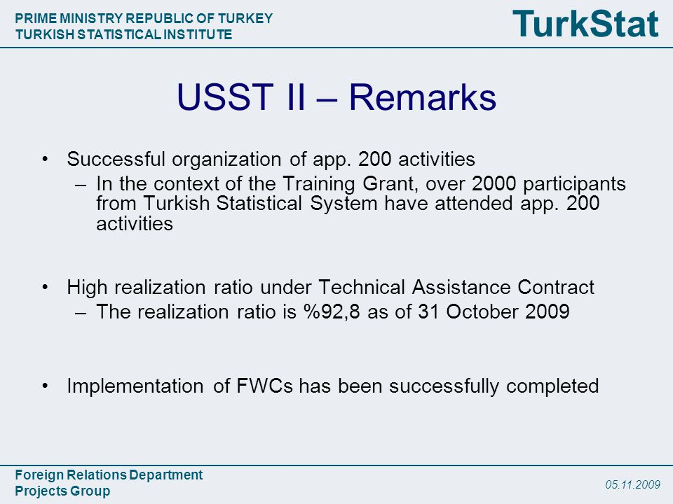 PRIME MINISTRY REPUBLIC OF TURKEY TURKISH STATISTICAL INSTITUTE Foreign Relations Department Projects Group TurkStat USST II – Remarks Successful organization of app.