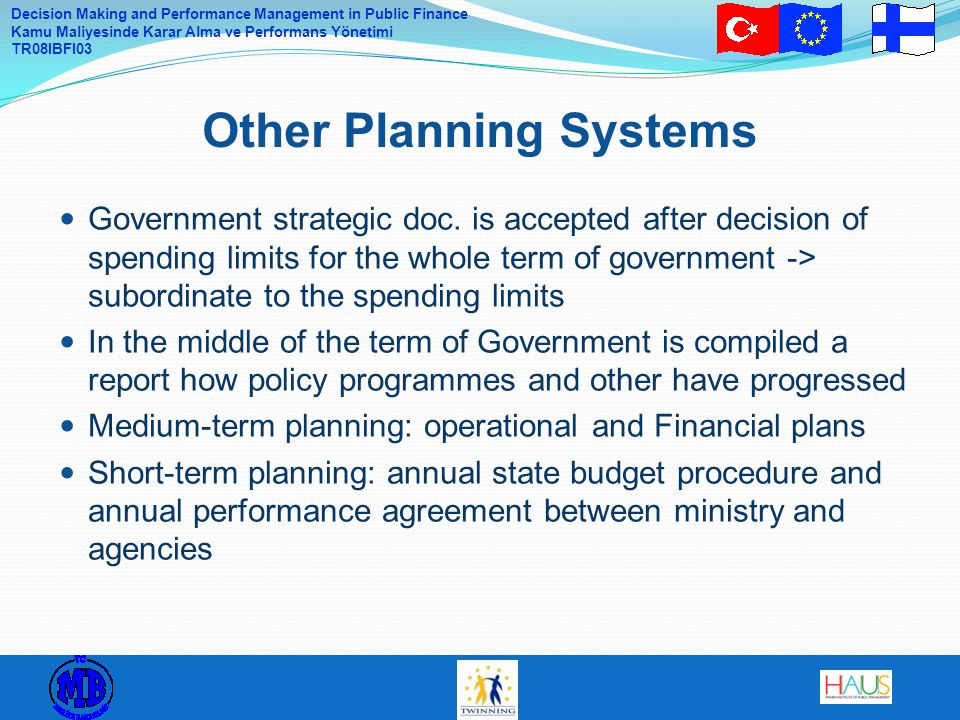 Decision Making and Performance Management in Public Finance Kamu Maliyesinde Karar Alma ve Performans Yönetimi TR08IBFI03 Government strategic doc.
