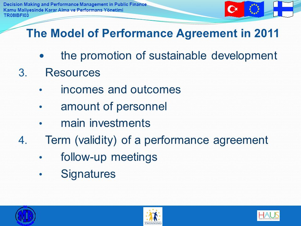 Decision Making and Performance Management in Public Finance Kamu Maliyesinde Karar Alma ve Performans Yönetimi TR08IBFI03 the promotion of sustainable development 3.