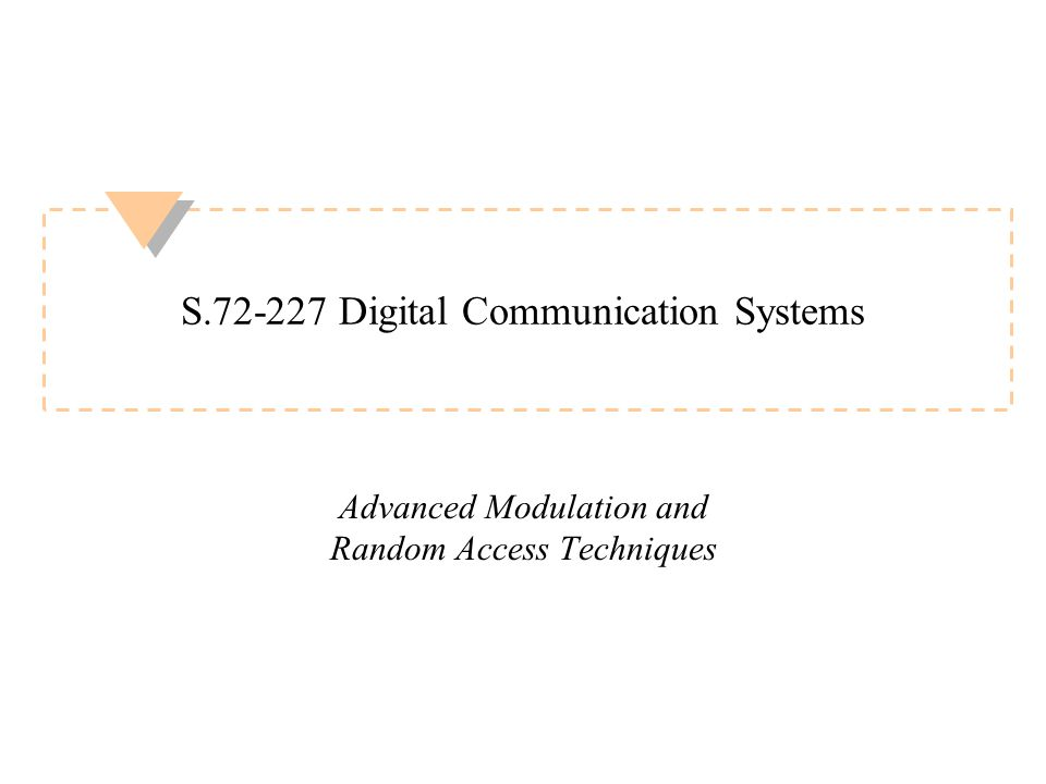 1 S Digital Communication Systems Advanced Modulation and Random Access Techniques