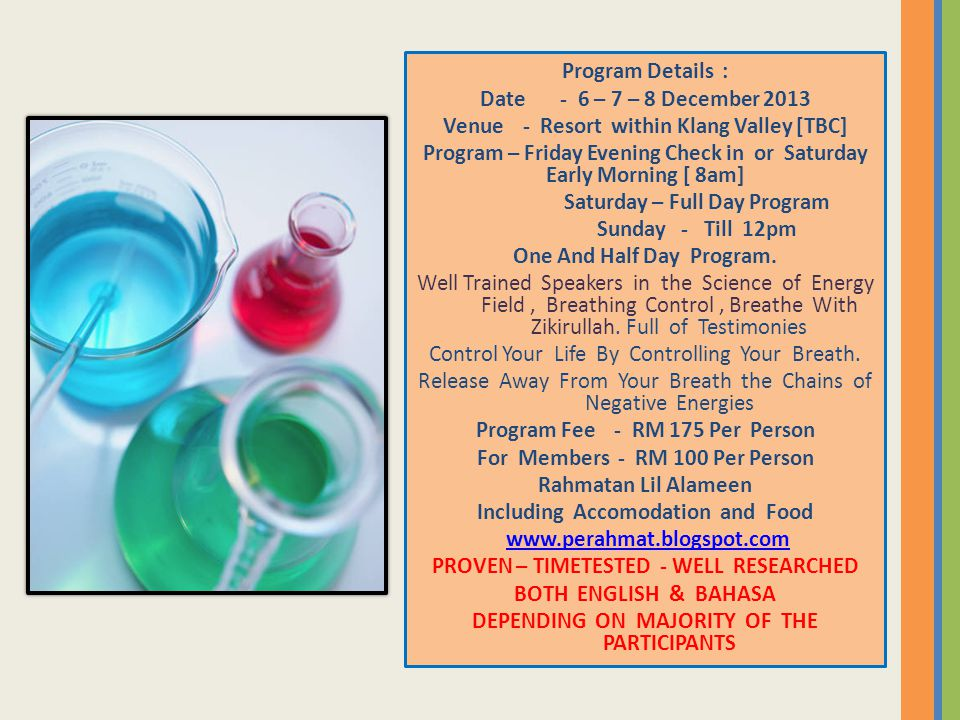 Program Details : Date - 6 – 7 – 8 December 2013 Venue - Resort within Klang Valley [TBC] Program – Friday Evening Check in or Saturday Early Morning