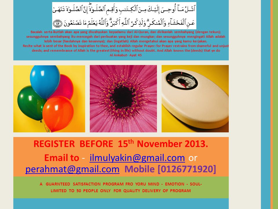 A GUARNTEED SATISFACTION PROGRAM FRO YORU MIND - EMOTION - SOUL- LIMITED TO 50 PEOPLE ONLY FOR QUALITY DELIVERY OF PROGRAM REGISTER BEFORE 15 th November 2013.