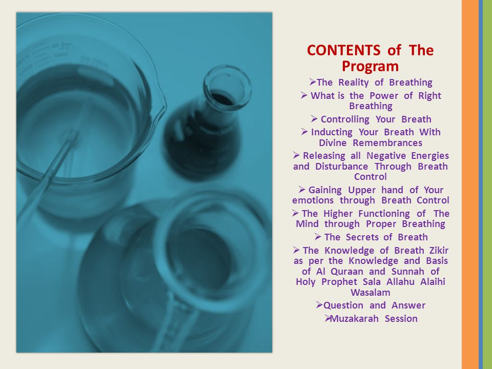 CONTENTS of The Program  The Reality of Breathing  What is the Power of Right Breathing  Controlling Your Breath  Inducting Your Breath With Divin
