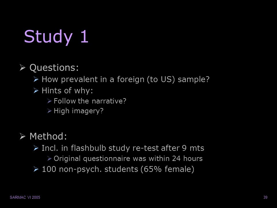 SARMAC VI 200539 Study 1  Questions:  How prevalent in a foreign (to US) sample.