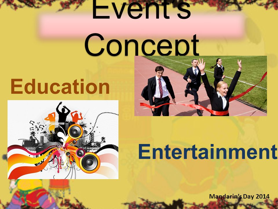 Event's Concept Education Entertainment Mandarin's Day 2014