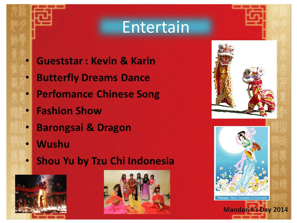 Entertain Gueststar : Kevin & Karin Butterfly Dreams Dance Perfomance Chinese Song Fashion Show Barongsai & Dragon Wushu Shou Yu by Tzu Chi Indonesia Mandarin's Day 2014