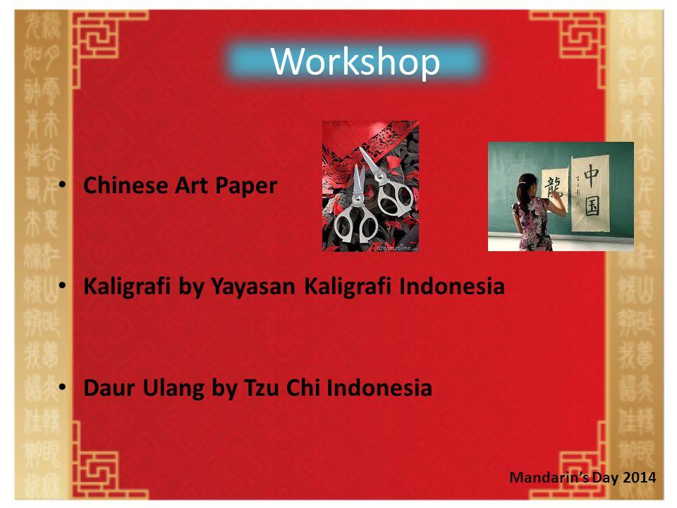 Workshop Chinese Art Paper Kaligrafi by Yayasan Kaligrafi Indonesia Daur Ulang by Tzu Chi Indonesia Mandarin's Day 2014
