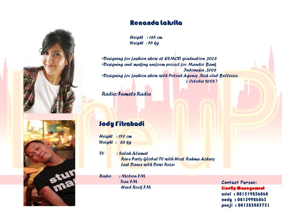 Renanda Laksita Height : 165 cm Weight : 55 kg Designing for fashion show at ESMOD graduation,2003 Designing and making uniform project for Mandiri Ba