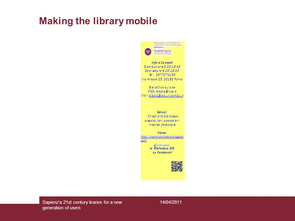 Making the library mobile 14/04/2011Sapienz a 21st century liraries for a new generation of users