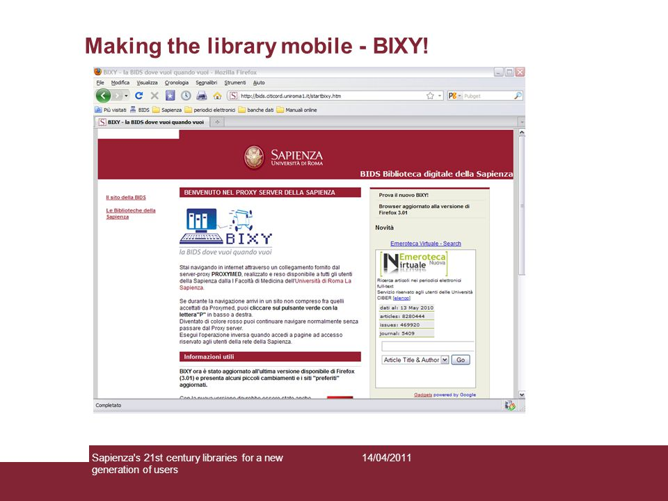 Making the library mobile - BIXY! 14/04/2011Sapienza's 21st century libraries for a new generation of users
