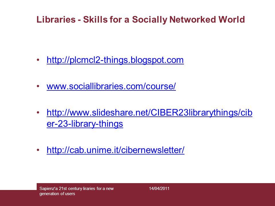 Il futuro è passato qui 14/04/2011Sapienza s 21st century libraries for a new generation of users htttp://w3.uniroma1.it.it/mostralibroantico