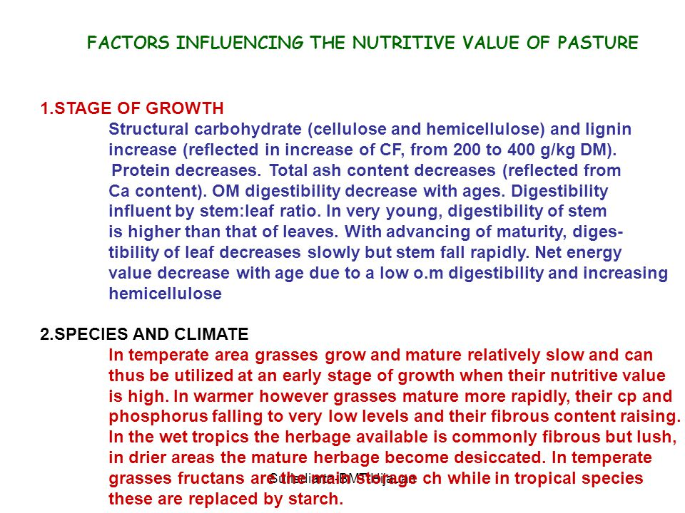 Surisdiarto-BMT-Hijauan FACTORS INFLUENCING THE NUTRITIVE VALUE OF PASTURE Varieties within a species generally differ to only a small degree in nutritive value, if the comparison is made at the same stage of growth, but differences between comparable species may be larger.