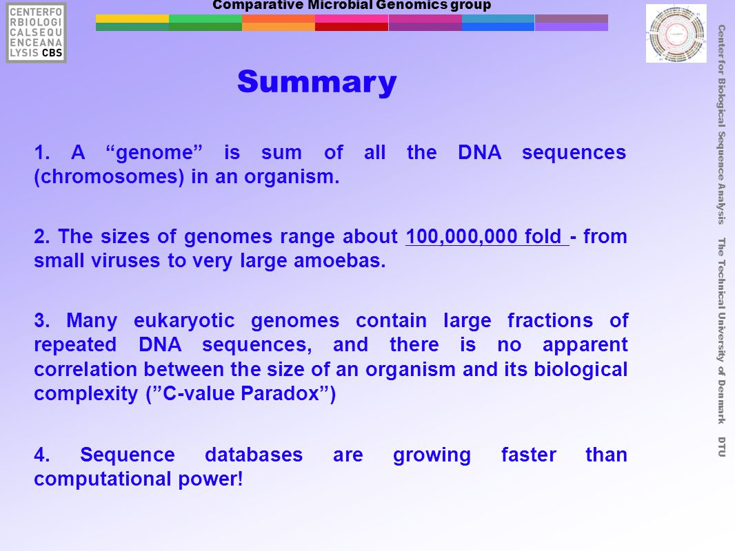Comparative Microbial Genomics group Center for Biological Sequence Analysis The Technical University of Denmark DTU Summary 1.