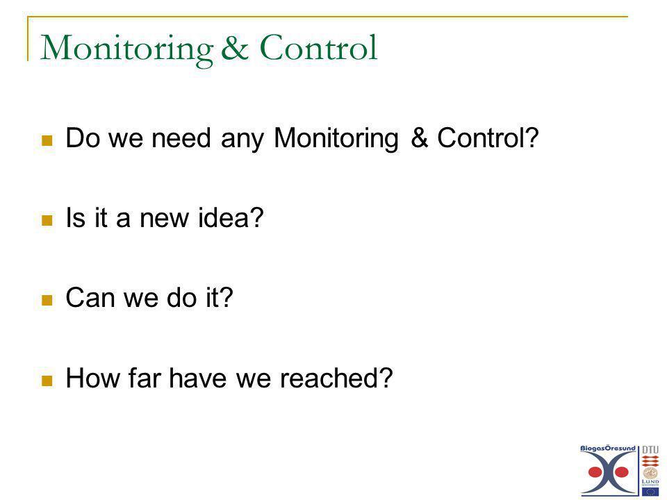 Monitoring & Control Do we need any Monitoring & Control.