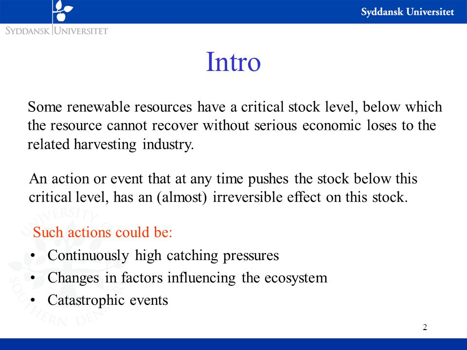3 Questions to investigate What will be the consequences for the expected industry profit Probability of conservation of the stock Of the following three policy proposals A safety first policy, which aims to secure that the probability of extinction will not exceed a pre-determined level.
