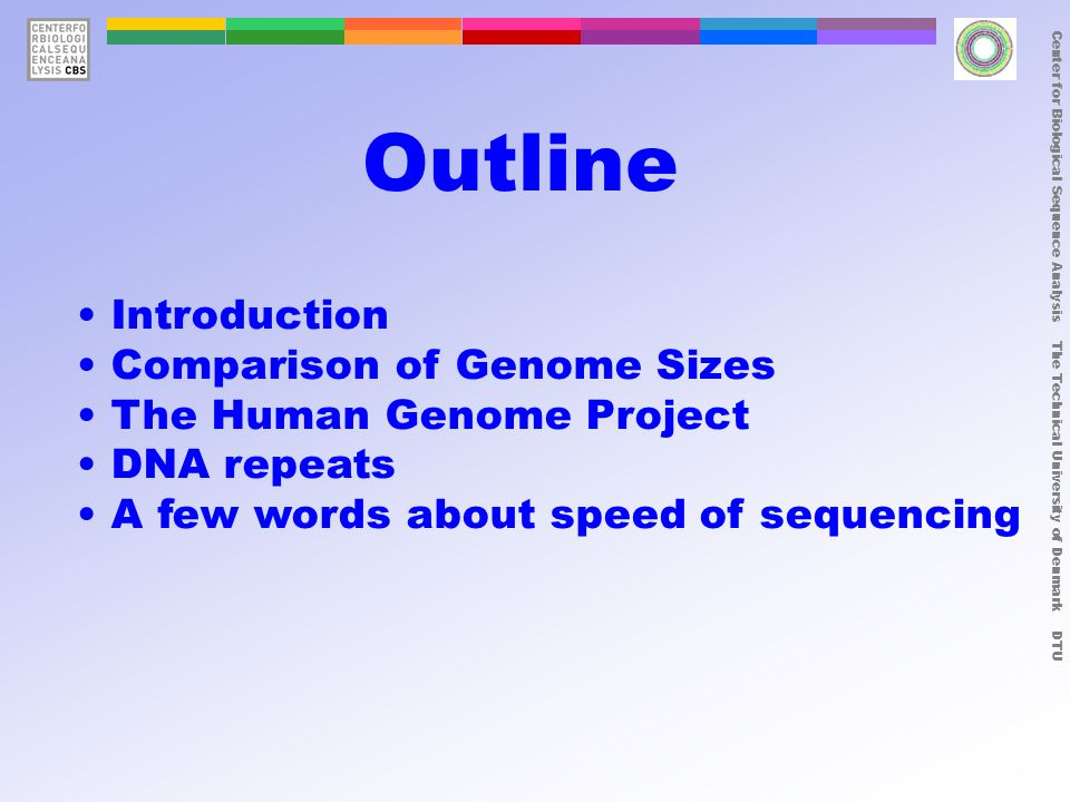 Center for Biological Sequence Analysis The Technical University of Denmark DTU What is a genome?