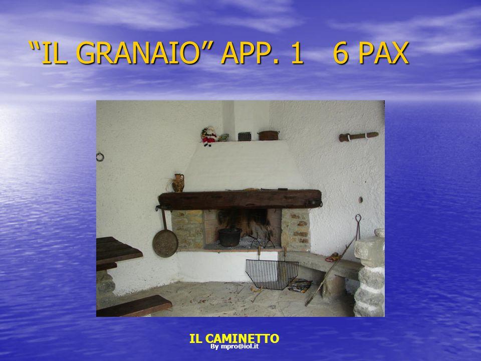 By mpro@iol.it IL GRANAIO APP. 1 6 PAX IL CAMINETTO
