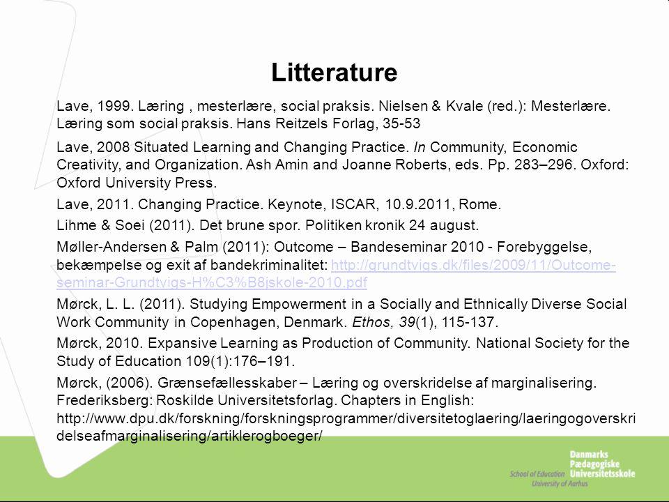 Litterature Lave, 1999. Læring, mesterlære, social praksis.