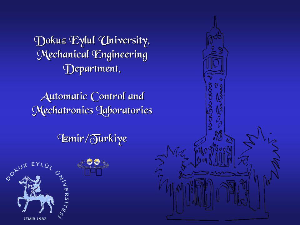 Dokuz Eylul University, Mechanical Engineering Department, Automatic Control and Mechatronics Laboratories Izmir/Turkiye