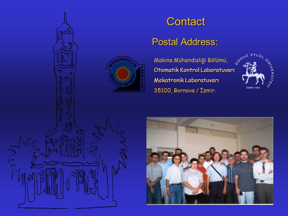 Contact Makina Mühendisliği Bölümü, Otomatik Kontrol Laboratuvarı Mekatronik Laboratuvarı 35100, Bornova / İzmir.