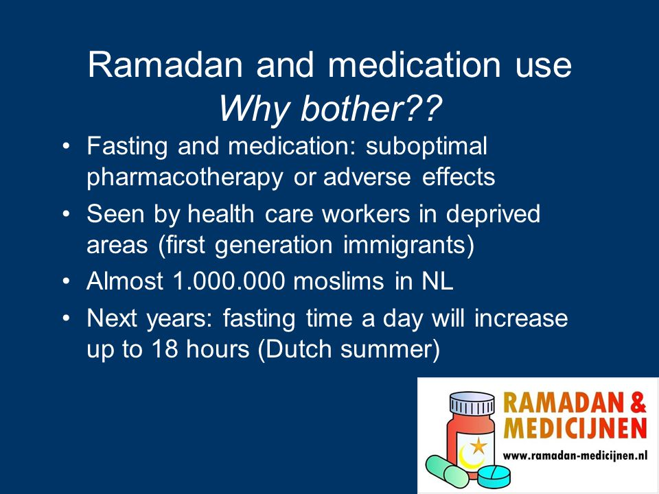 Ramadan and medication use Why bother?.