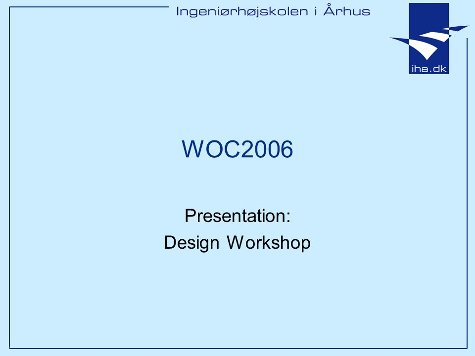 WOC2006 Presentation: Design Workshop