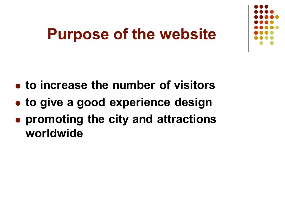 Purpose of the website to increase the number of visitors to give a good experience design promoting the city and attractions worldwide