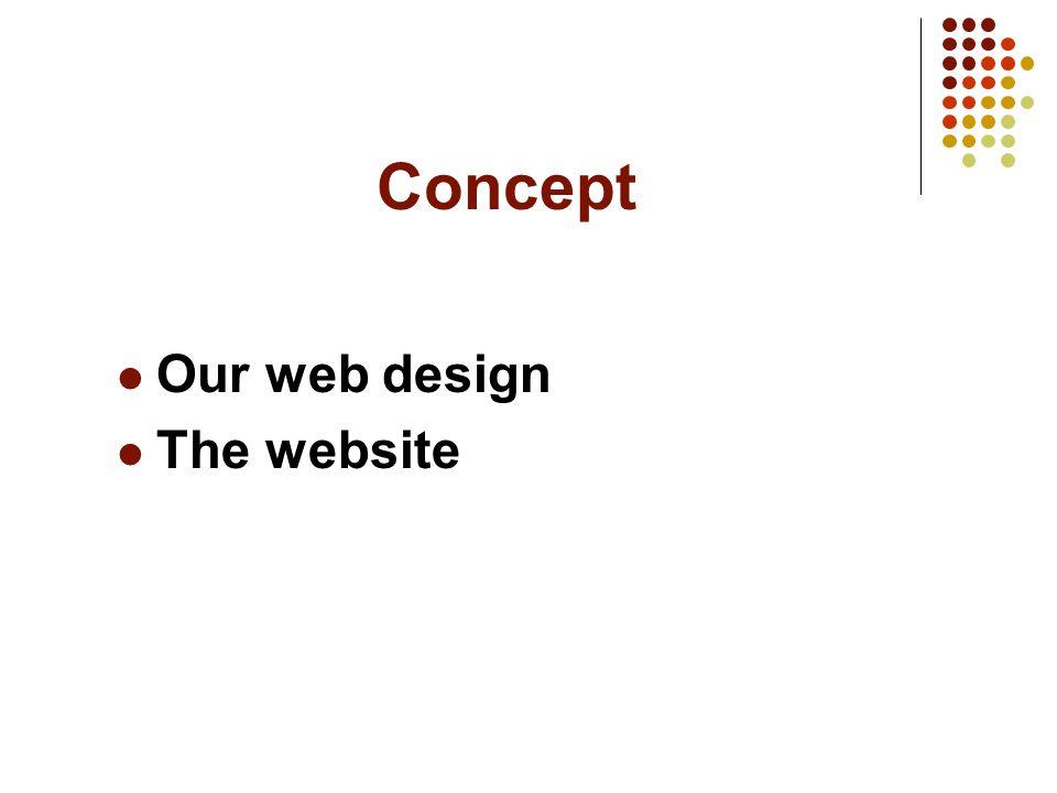 Concept Our web design The website