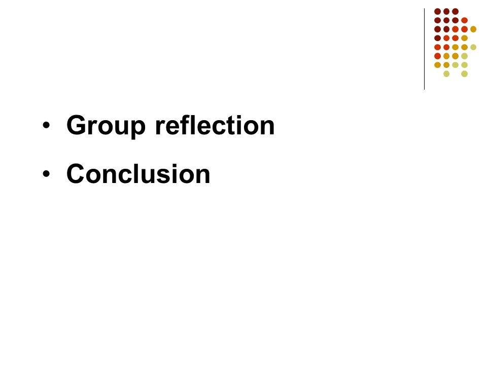 Group reflection Conclusion